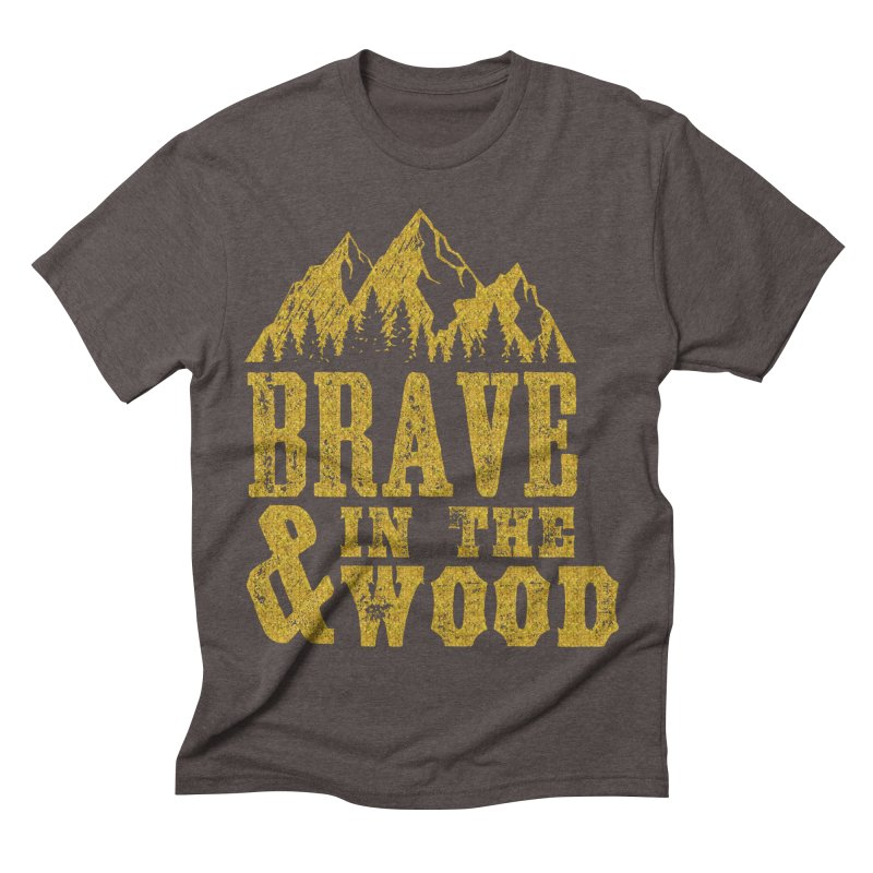 Brave and in the Wood - Gold Men's Triblend T-Shirt by Vet Design's Shop