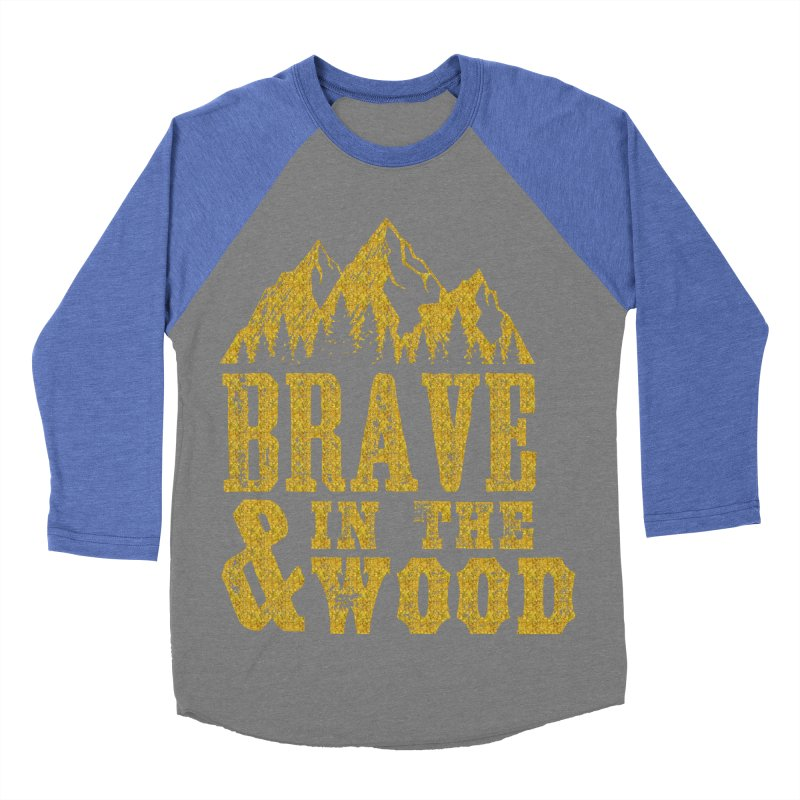 Brave and in the Wood - Gold Women's Baseball Triblend Longsleeve T-Shirt by Vet Design's Shop