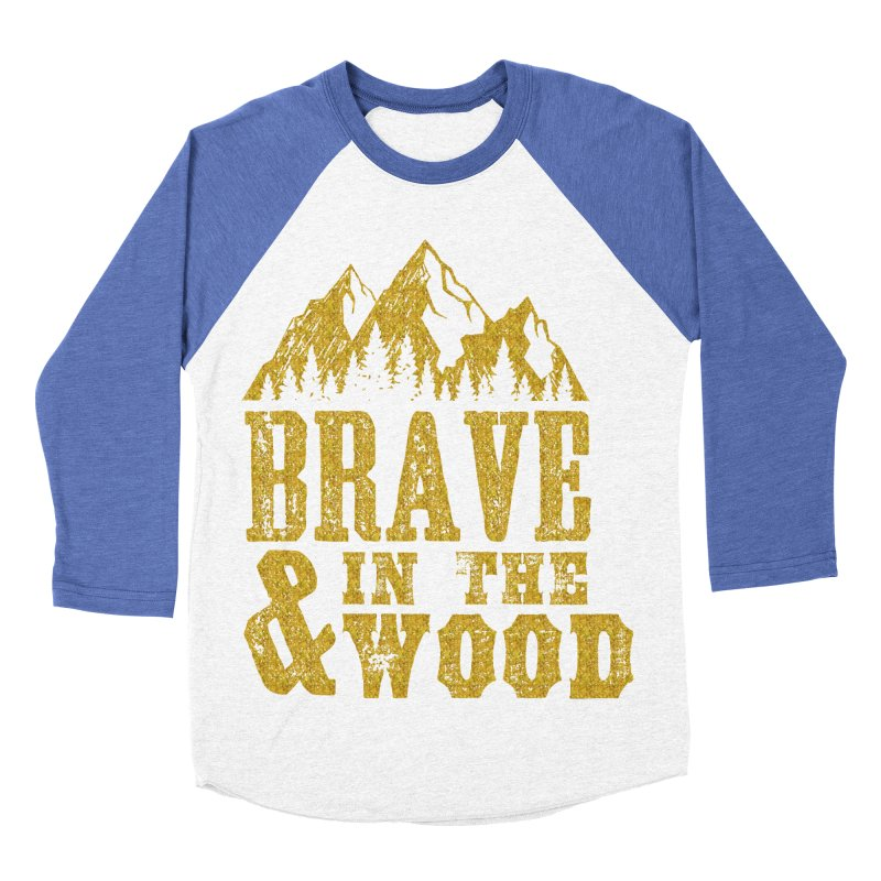 Brave and in the Wood - Gold Men's Baseball Triblend Longsleeve T-Shirt by Vet Design's Shop