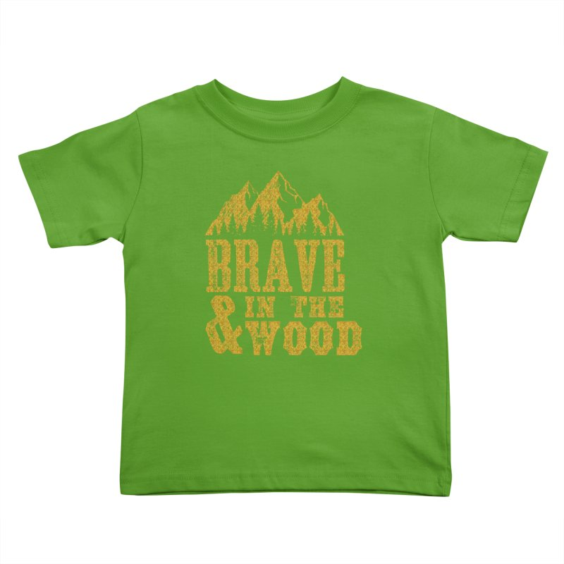 Brave and in the Wood - Gold Kids Toddler T-Shirt by Vet Design's Shop