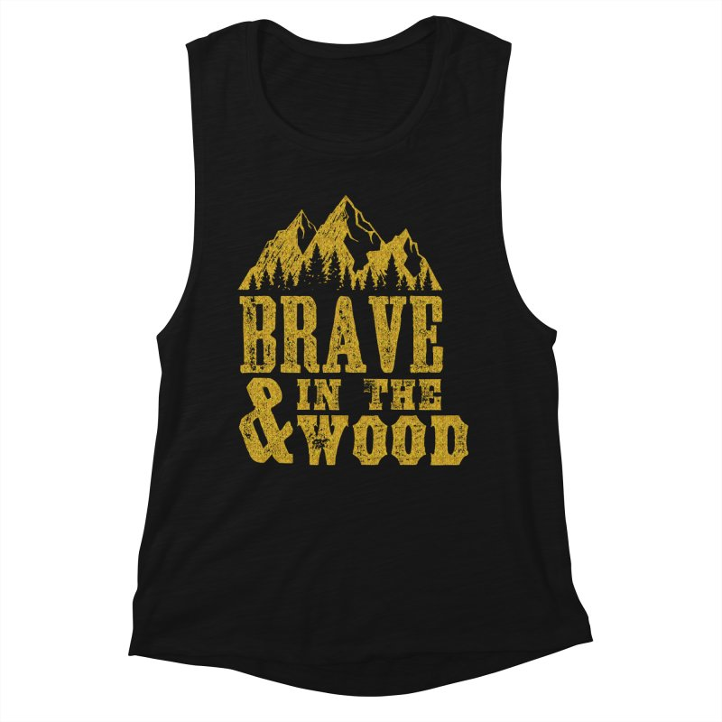 Brave and in the Wood - Gold Women's Tank by Vet Design's Shop