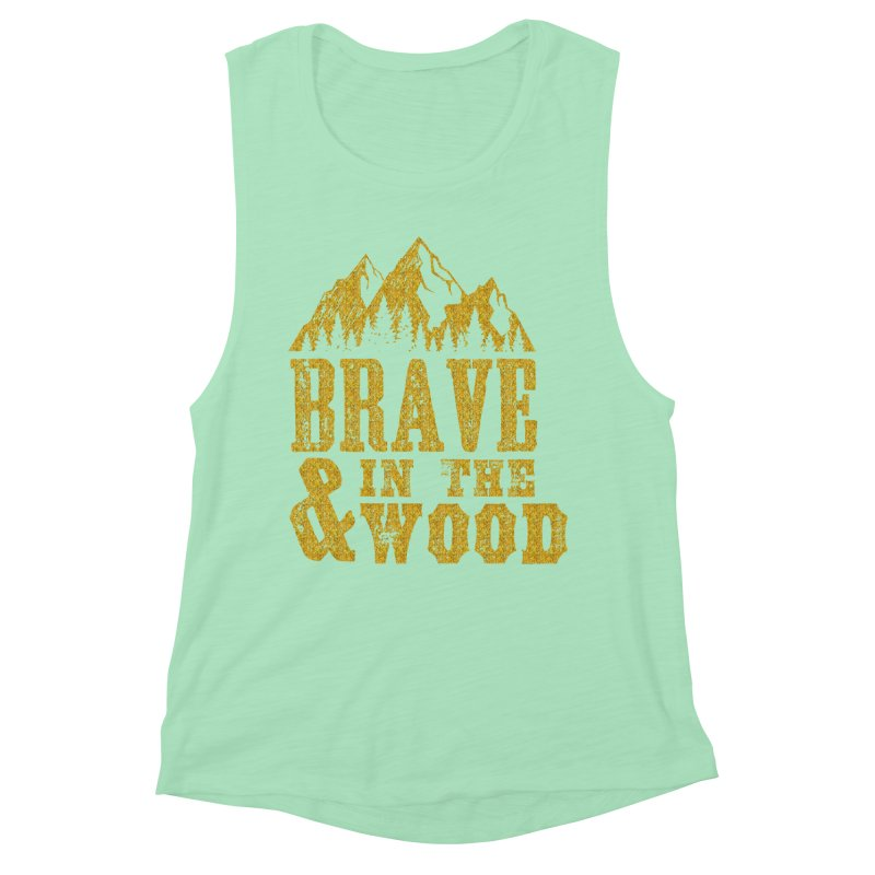 Brave and in the Wood - Gold Women's Muscle Tank by Vet Design's Shop