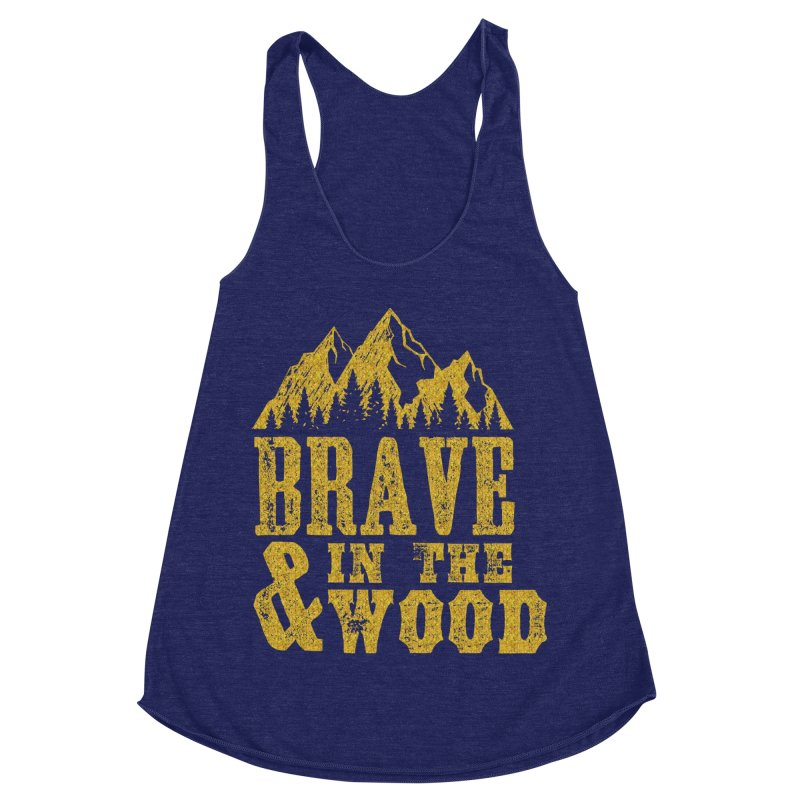 Brave and in the Wood - Gold Women's Racerback Triblend Tank by Vet Design's Shop