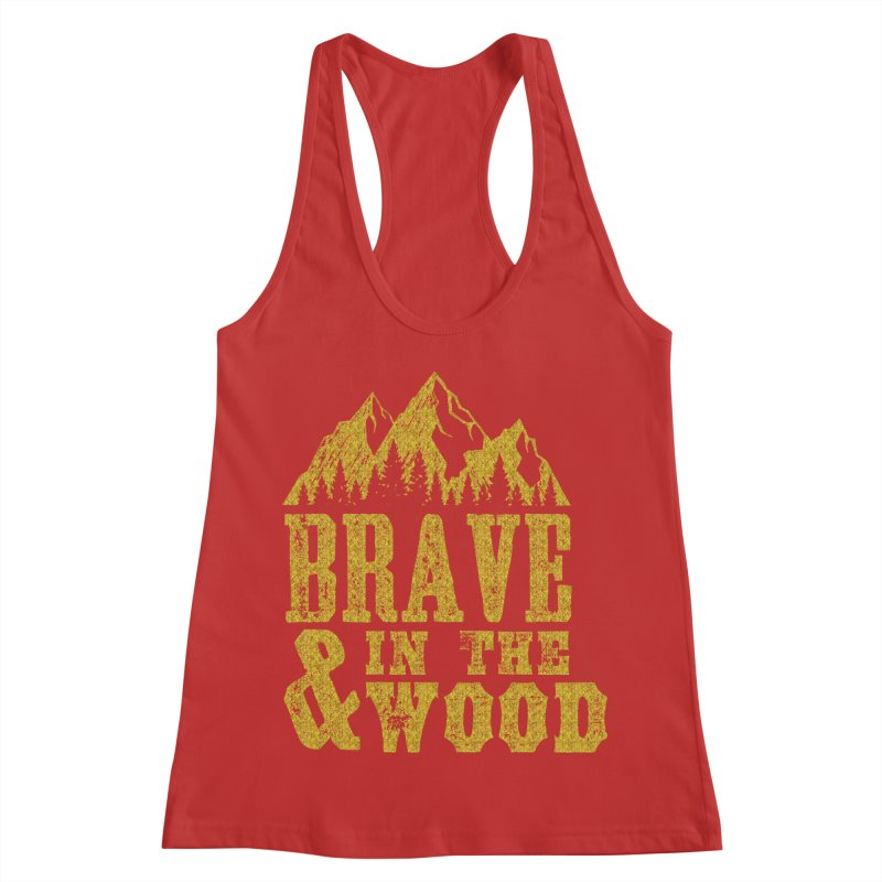 Brave and in the Wood - Gold Women's Racerback Tank by Vet Design's Shop