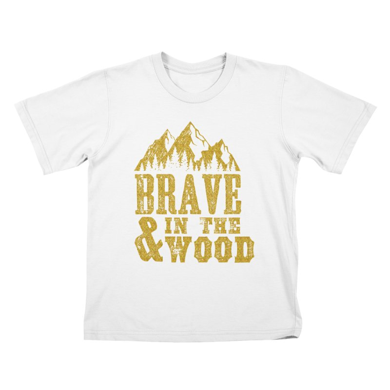 Brave and in the Wood - Gold Kids T-Shirt by Vet Design's Shop