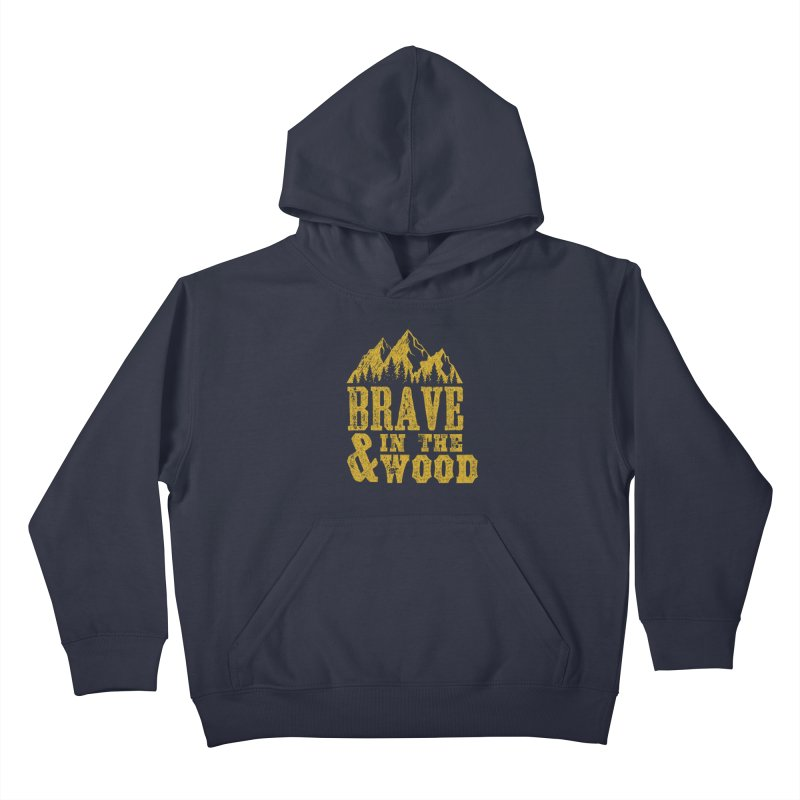 Brave and in the Wood - Gold Kids Pullover Hoody by Vet Design's Shop