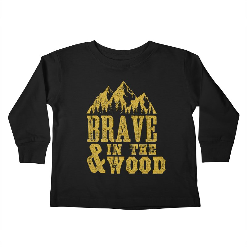 Brave and in the Wood - Gold Kids Toddler Longsleeve T-Shirt by Vet Design's Shop