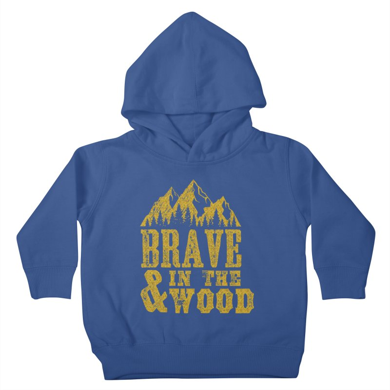 Brave and in the Wood - Gold Kids Toddler Pullover Hoody by Vet Design's Shop