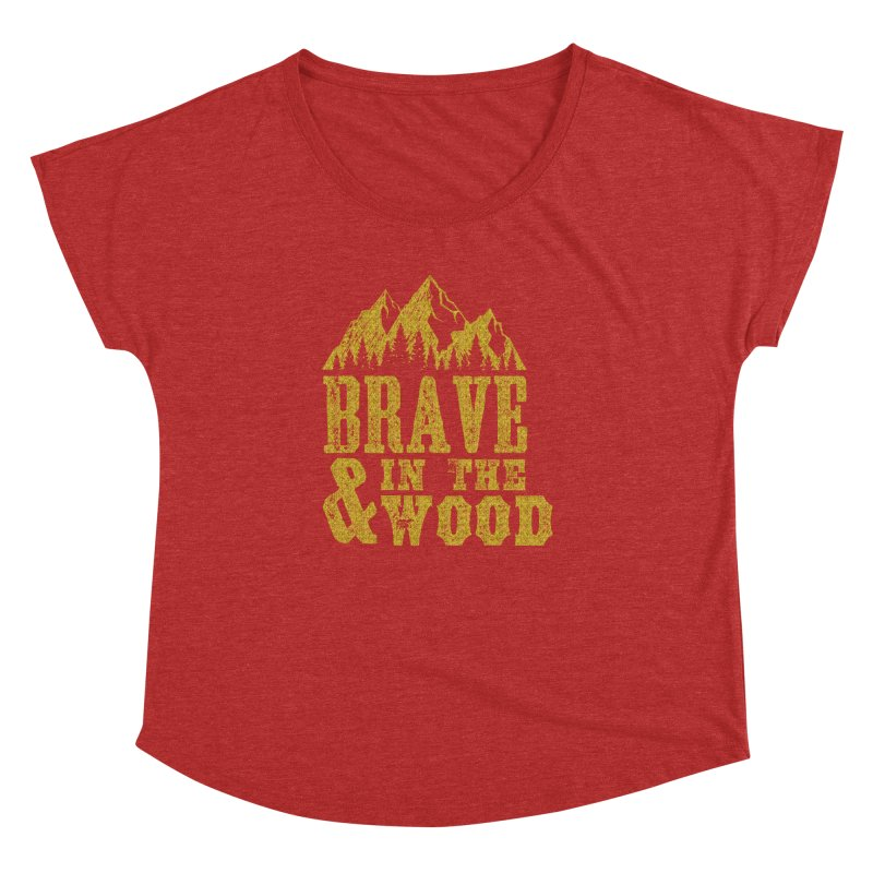 Brave and in the Wood - Gold Women's Dolman Scoop Neck by Vet Design's Shop