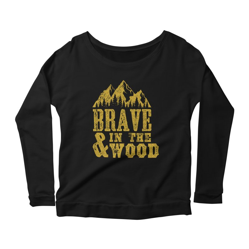 Brave and in the Wood - Gold Women's Scoop Neck Longsleeve T-Shirt by Vet Design's Shop