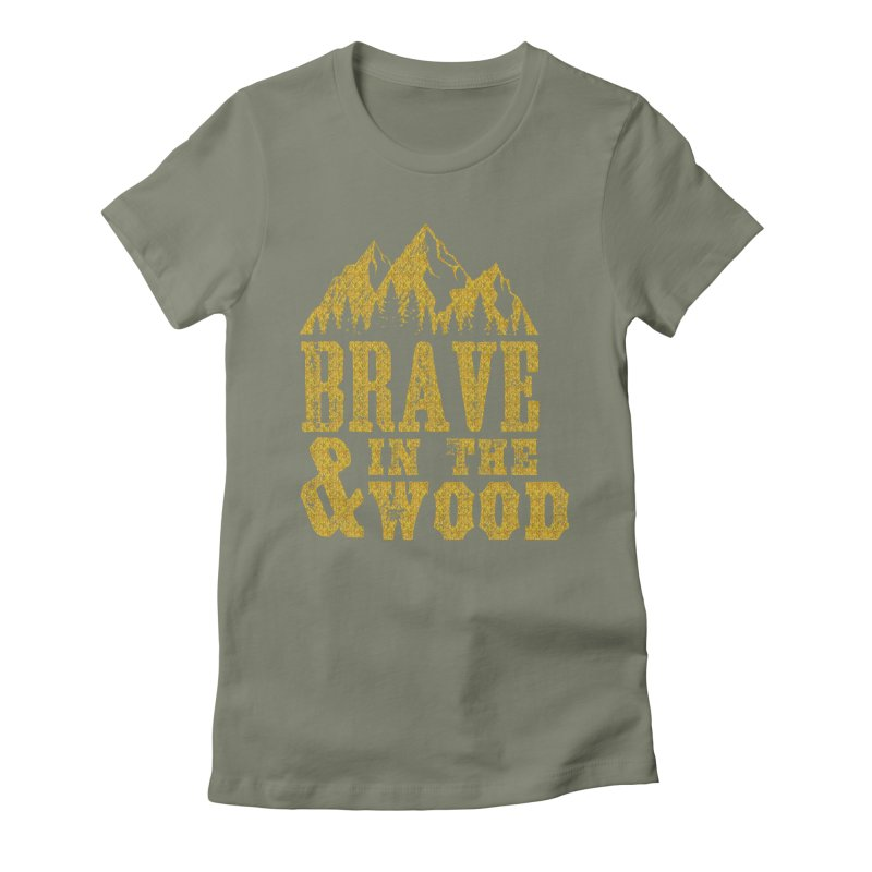 Brave and in the Wood - Gold Women's Fitted T-Shirt by Vet Design's Shop