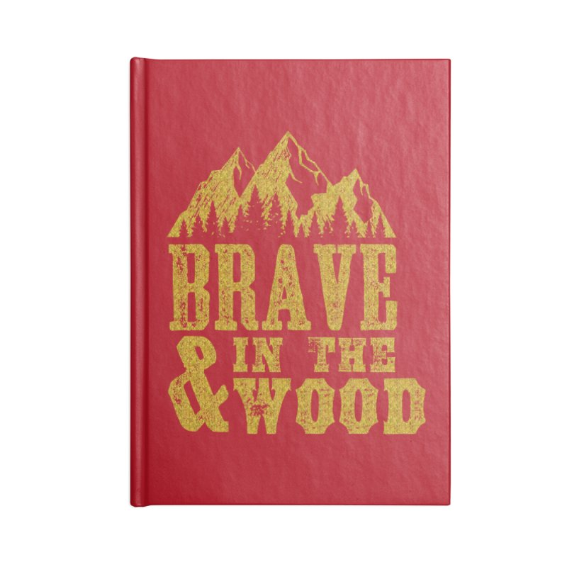 Brave and in the Wood - Gold Accessories Lined Journal Notebook by Vet Design's Shop