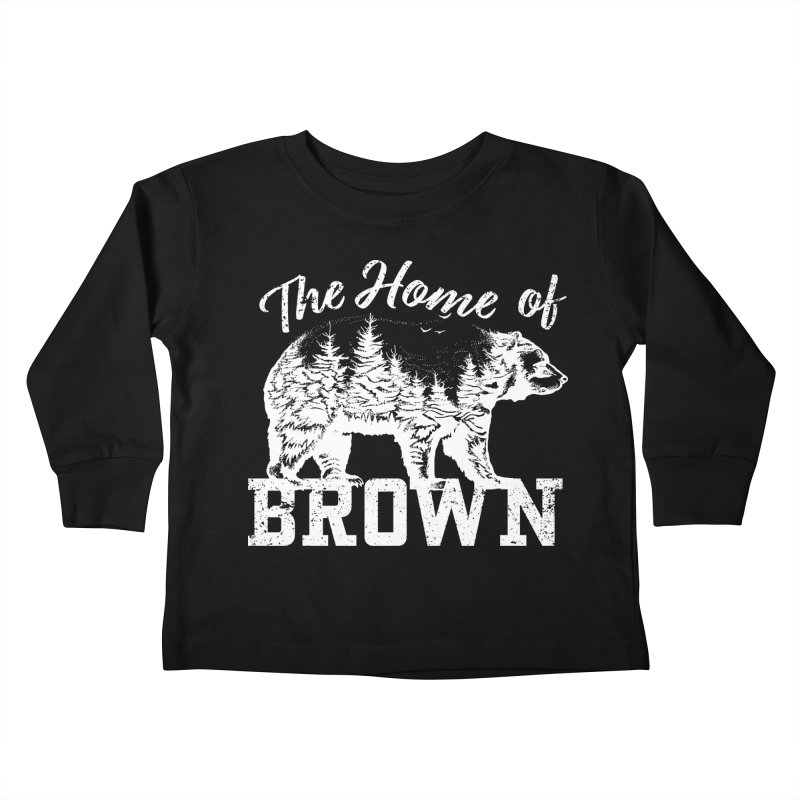 The Home of Brown Kids Toddler Longsleeve T-Shirt by Vet Design's Shop