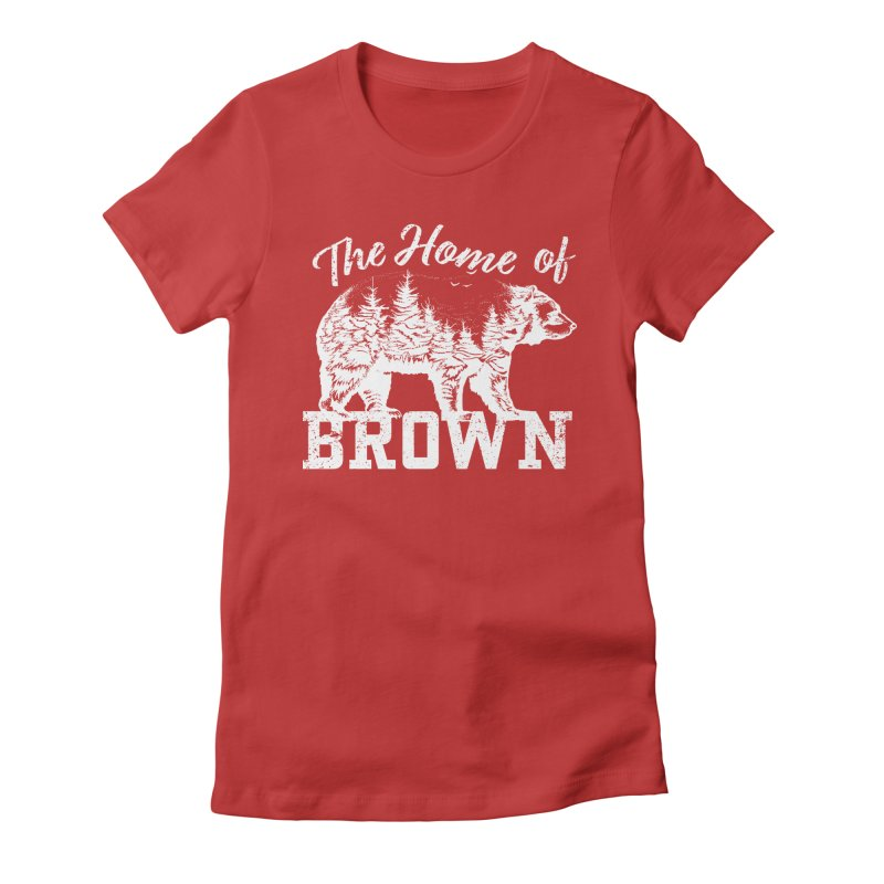The Home of Brown Women's Fitted T-Shirt by Vet Design's Shop