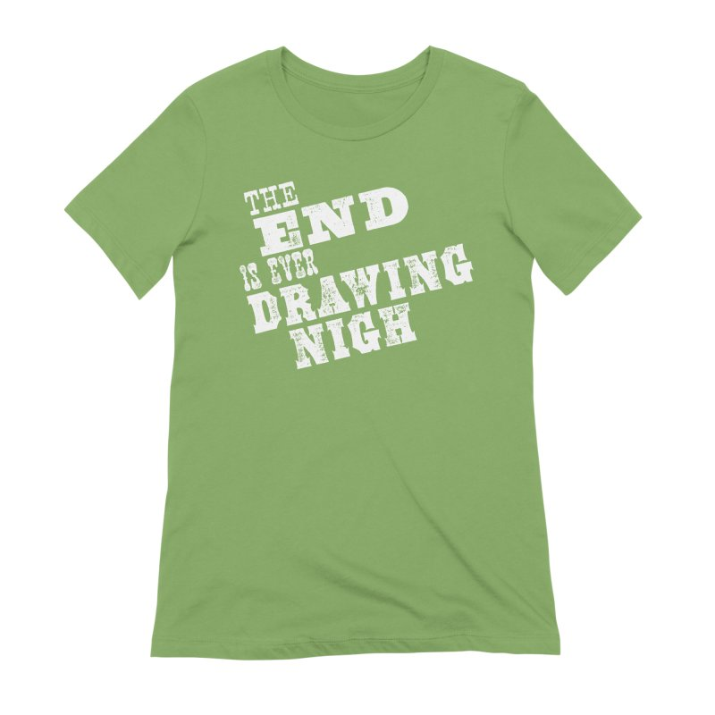 The End Is Ever Drawing Nigh Women's Extra Soft T-Shirt by Vet Design's Shop
