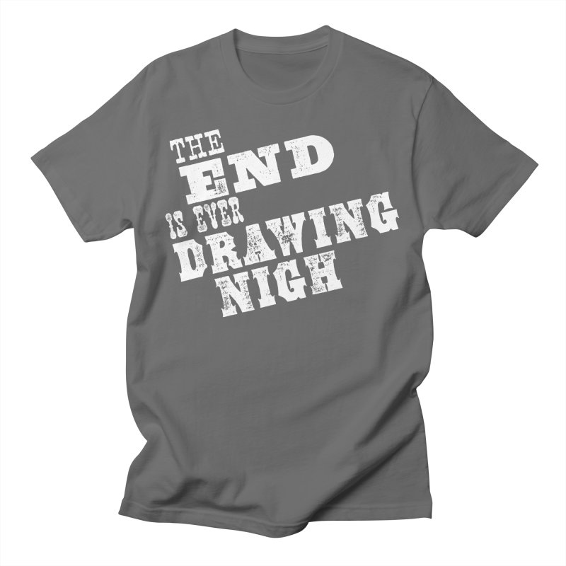 The End Is Ever Drawing Nigh Men's T-Shirt by Vet Design's Shop