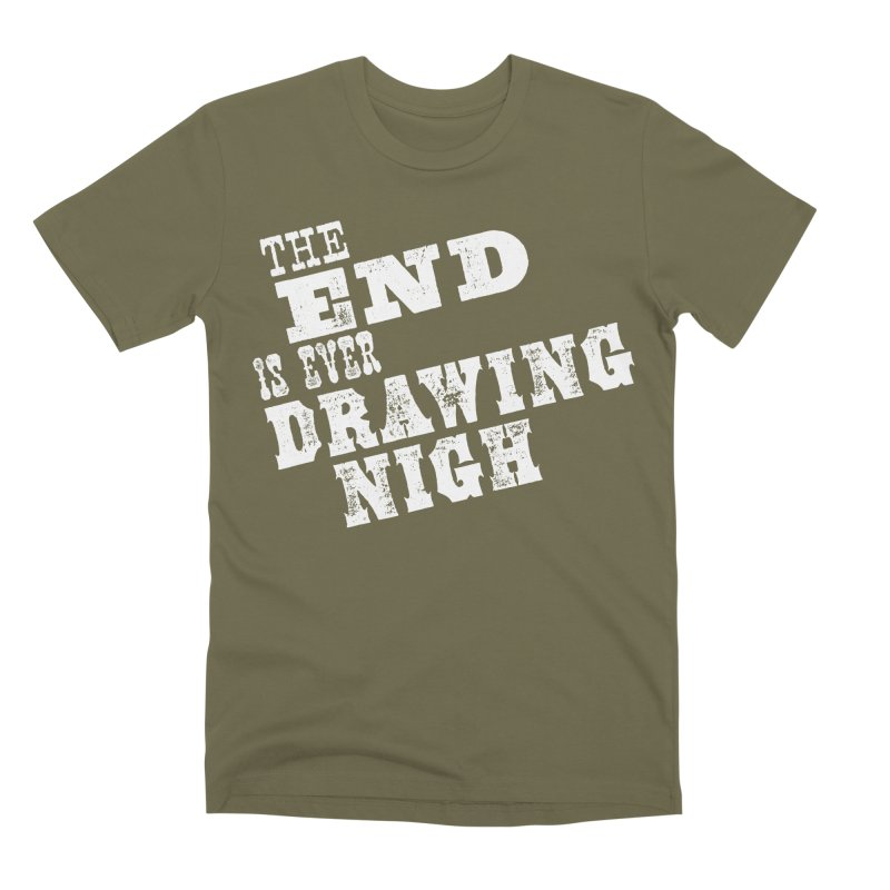 The End Is Ever Drawing Nigh Men's Premium T-Shirt by Vet Design's Shop