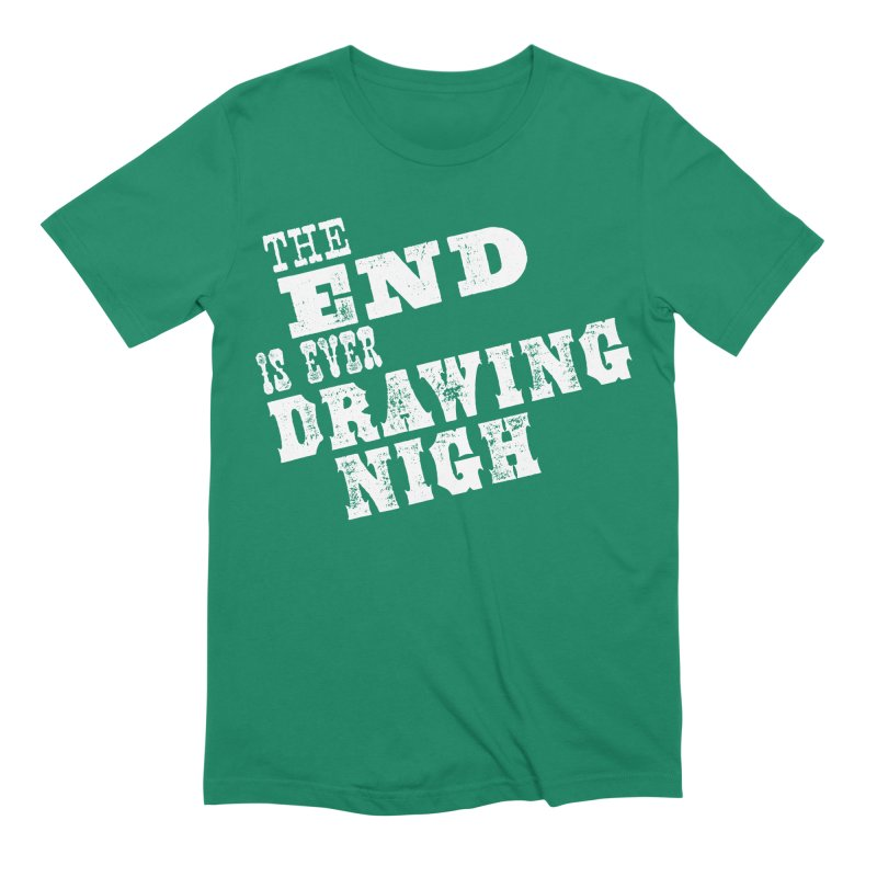 The End Is Ever Drawing Nigh Men's Extra Soft T-Shirt by Vet Design's Shop