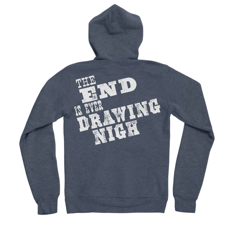 The End Is Ever Drawing Nigh Men's Sponge Fleece Zip-Up Hoody by Vet Design's Shop