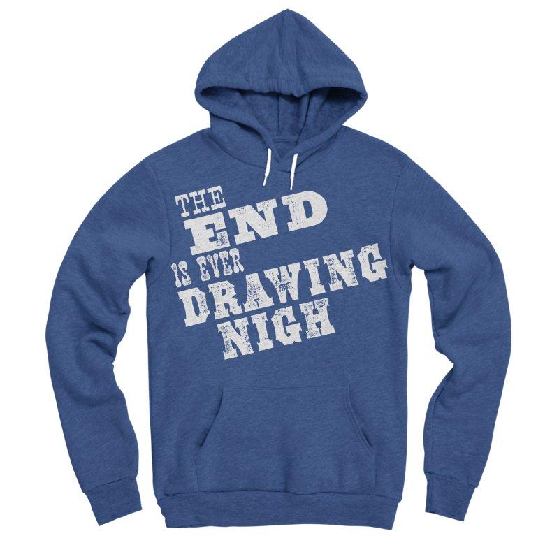 The End Is Ever Drawing Nigh Women's Sponge Fleece Pullover Hoody by Vet Design's Shop