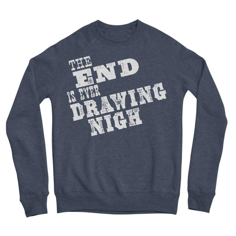The End Is Ever Drawing Nigh Women's Sponge Fleece Sweatshirt by Vet Design's Shop