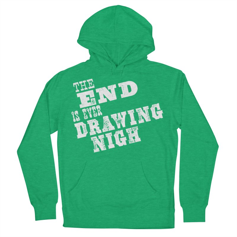 The End Is Ever Drawing Nigh Men's French Terry Pullover Hoody by Vet Design's Shop