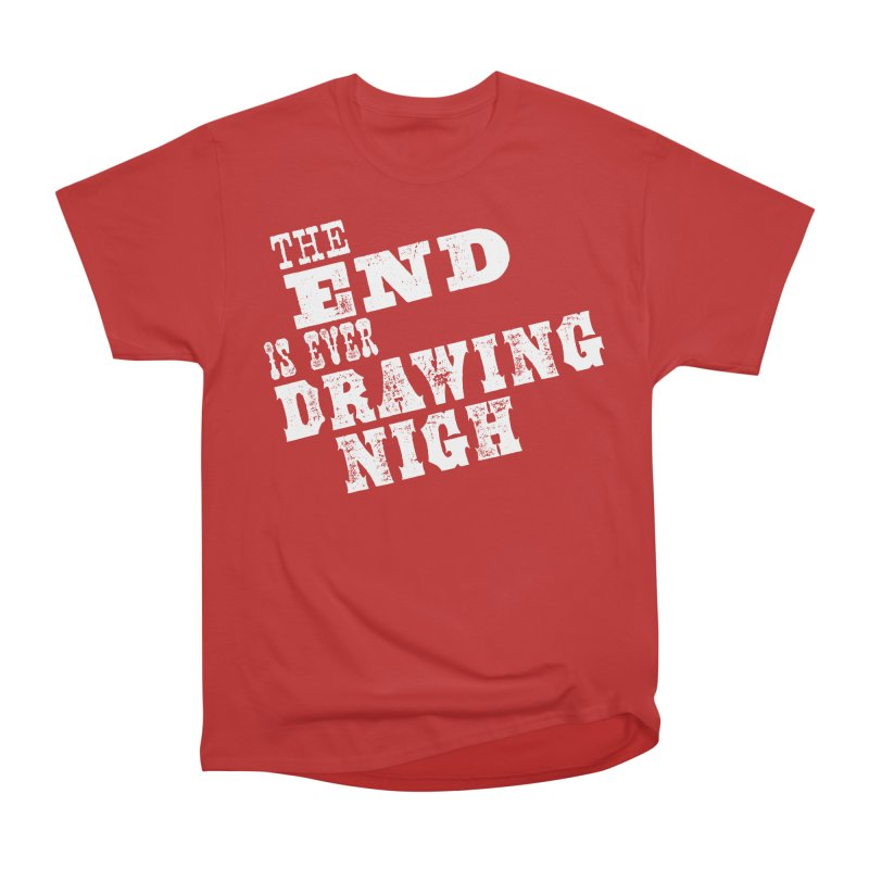 The End Is Ever Drawing Nigh Men's Heavyweight T-Shirt by Vet Design's Shop