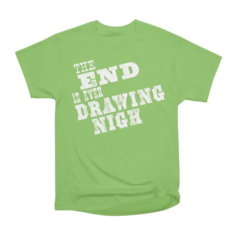 The End Is Ever Drawing Nigh Women's Heavyweight Unisex T-Shirt by Vet Design's Shop