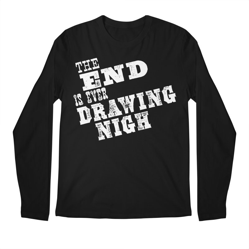 The End Is Ever Drawing Nigh Men's Regular Longsleeve T-Shirt by Vet Design's Shop