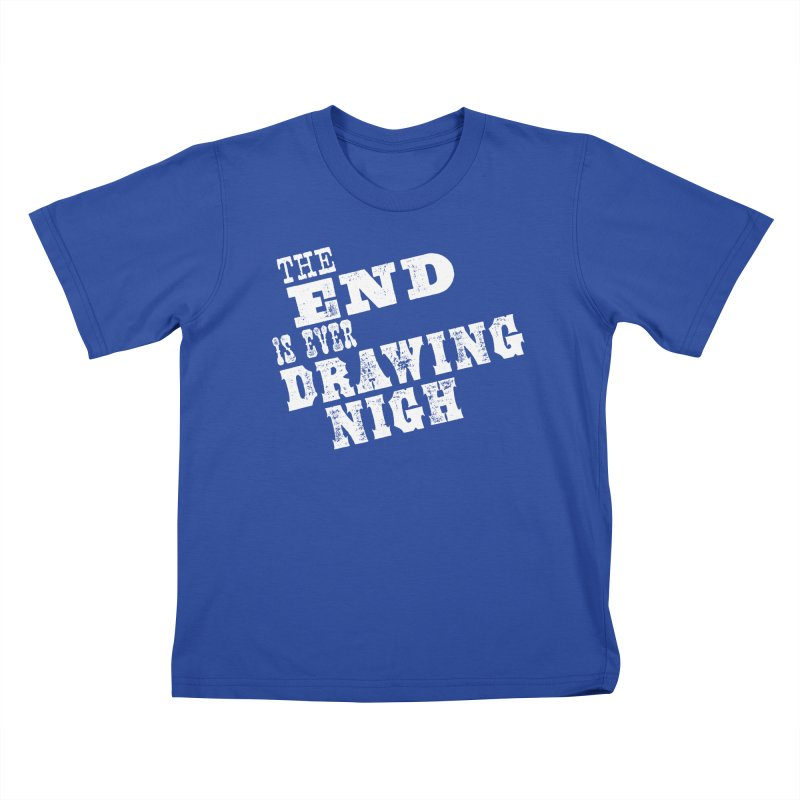 The End Is Ever Drawing Nigh Kids T-Shirt by Vet Design's Shop
