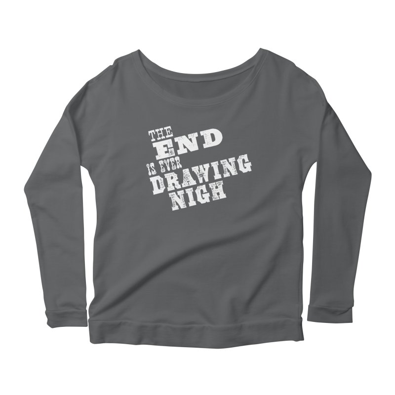 The End Is Ever Drawing Nigh Women's Scoop Neck Longsleeve T-Shirt by Vet Design's Shop
