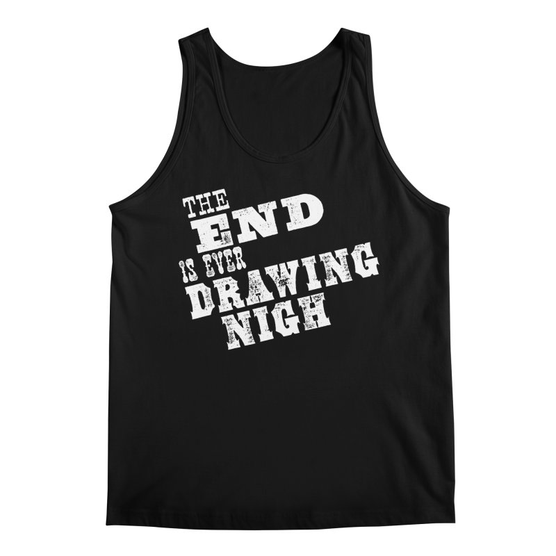 The End Is Ever Drawing Nigh Men's Regular Tank by Vet Design's Shop
