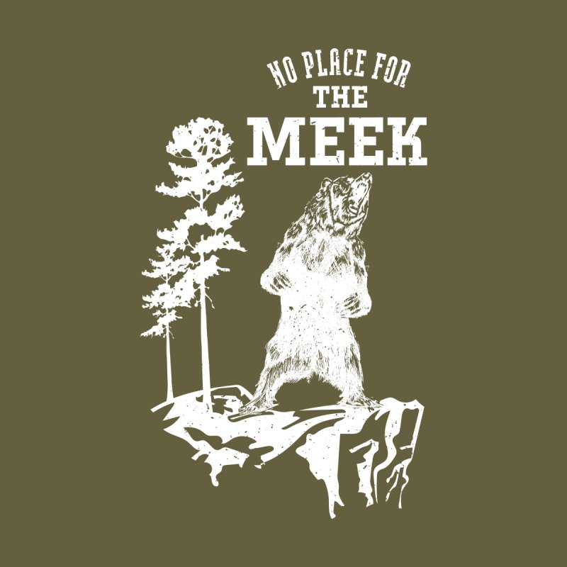 No Place for the Meek Women's Longsleeve T-Shirt by Vet Design's Shop