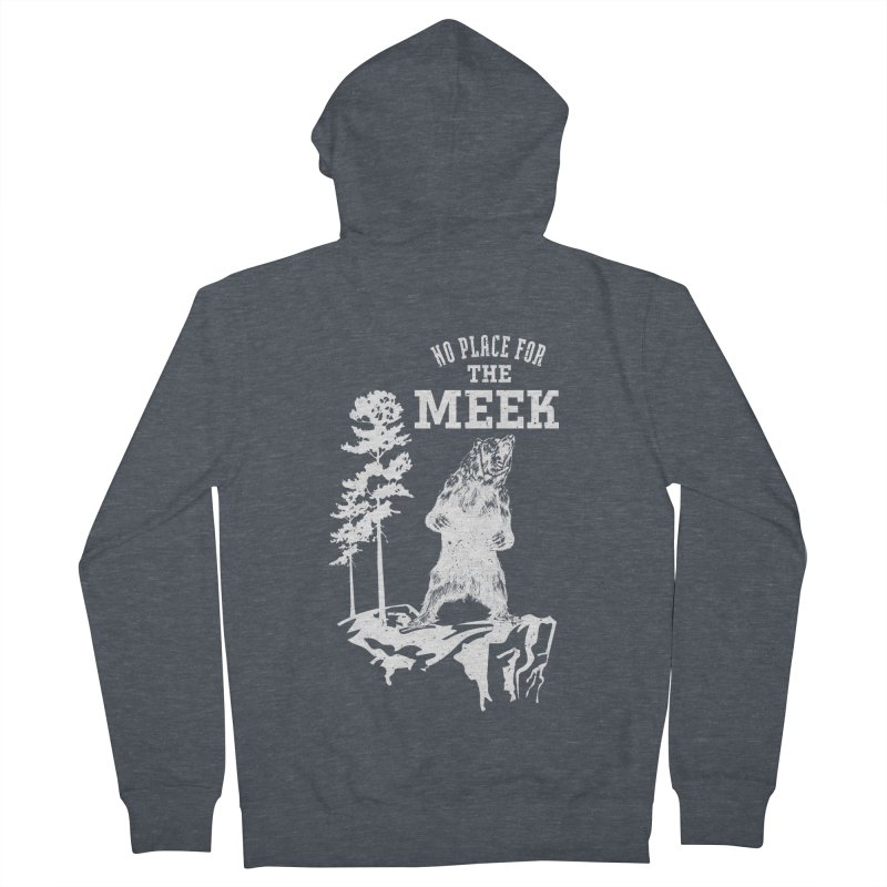 No Place for the Meek Men's French Terry Zip-Up Hoody by Vet Design's Shop