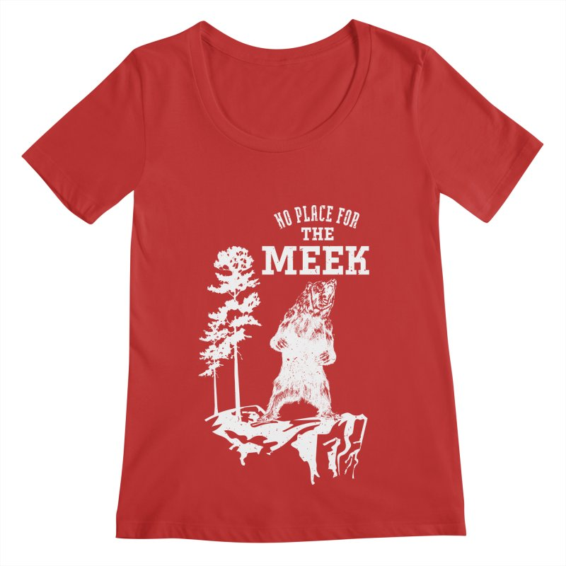 No Place for the Meek Women's Regular Scoop Neck by Vet Design's Shop