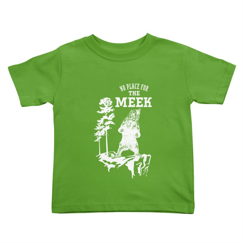 No Place for the Meek Kids Toddler T-Shirt by Vet Design's Shop