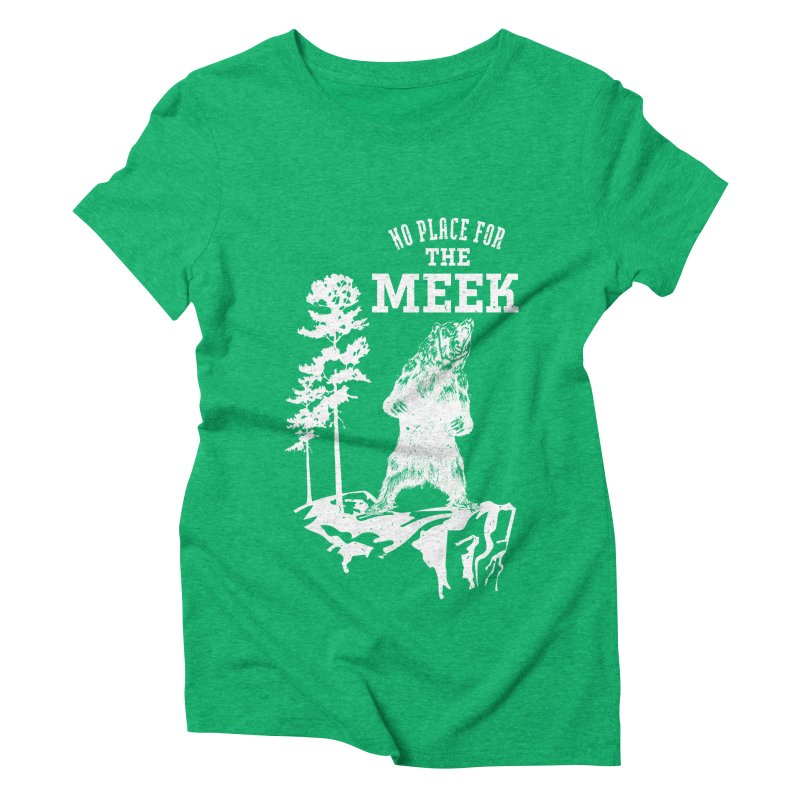 No Place for the Meek Women's Triblend T-Shirt by Vet Design's Shop