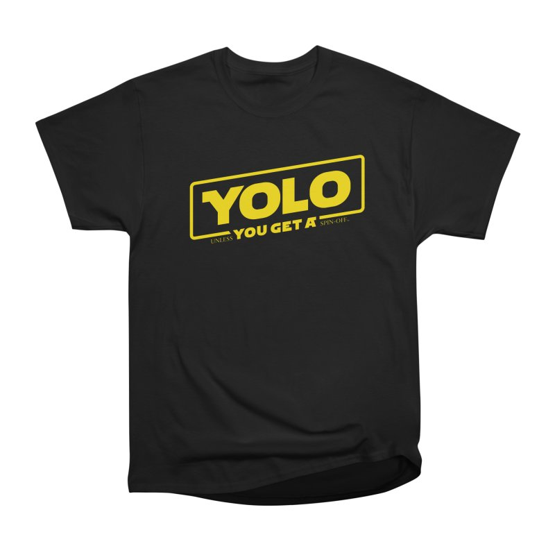 Yolo! in Men's Classic T-Shirt Black by Victor Calahan