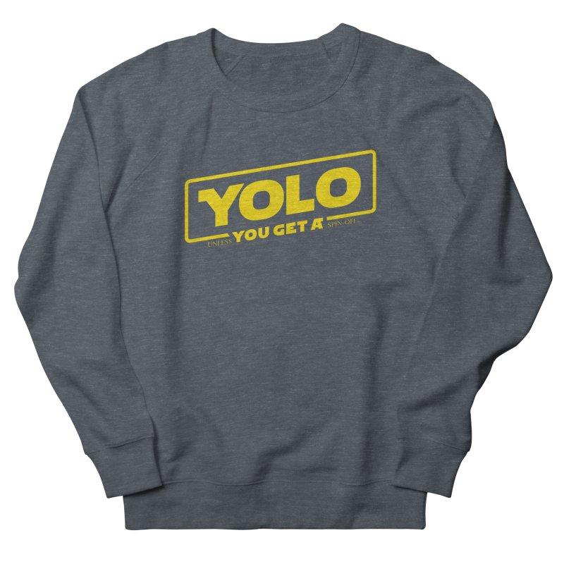 Yolo! Men's Sweatshirt by Victor Calahan