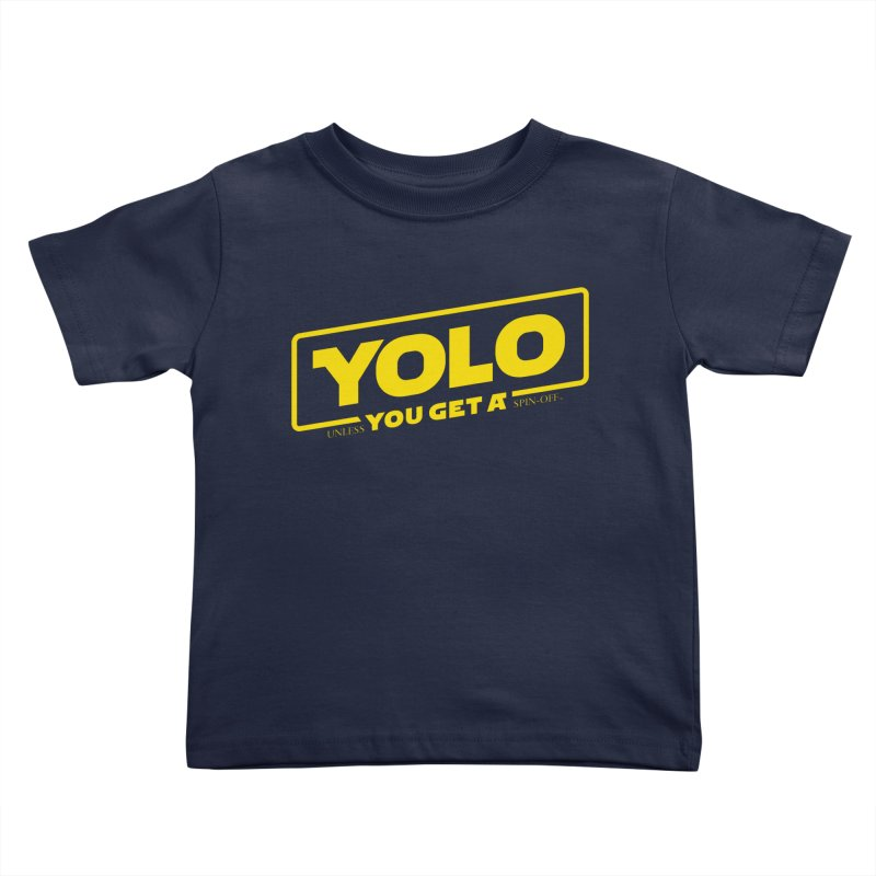 Yolo! Kids Toddler T-Shirt by Victor Calahan