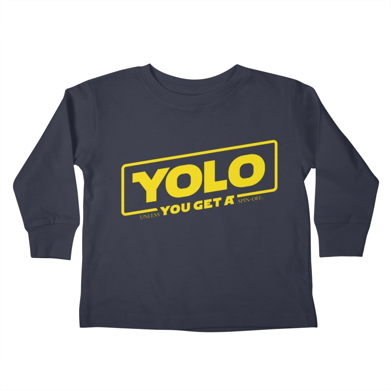 Yolo! Kids Toddler Longsleeve T-Shirt by Victor Calahan