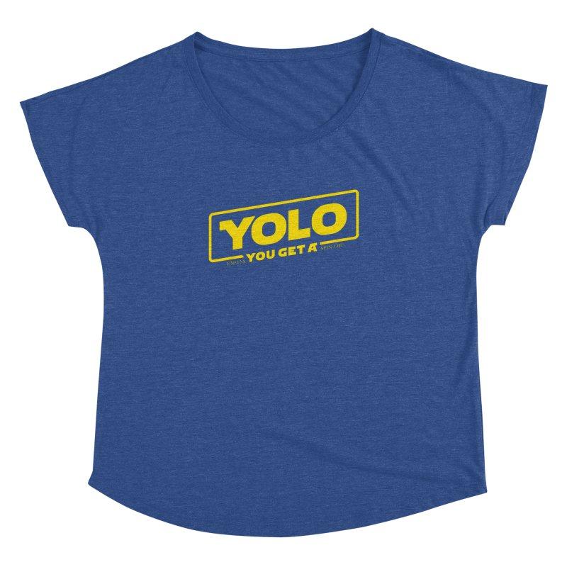 Yolo! Women's Dolman by Victor Calahan
