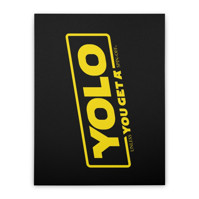 Yolo! Home Stretched Canvas by Victor Calahan