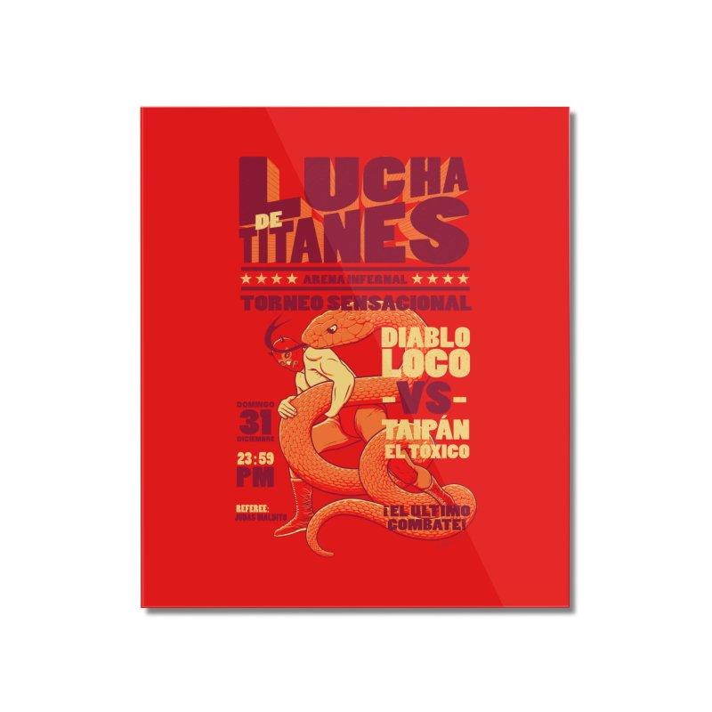 Lucha de Titanes Home Mounted Acrylic Print by Victor Calahan