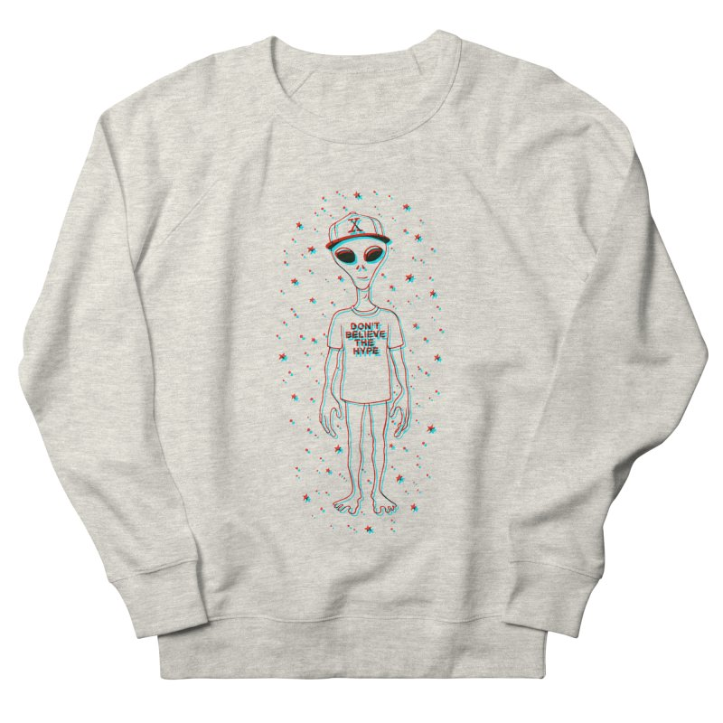 Don't believe the hype Women's Sweatshirt by Victor Calahan