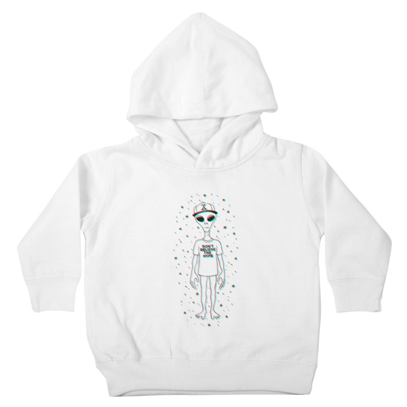 Don't believe the hype Kids Toddler Pullover Hoody by Victor Calahan