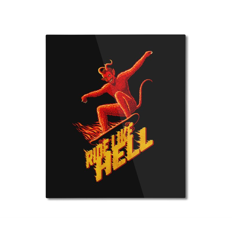 Like Hell Home Mounted Aluminum Print by Victor Calahan