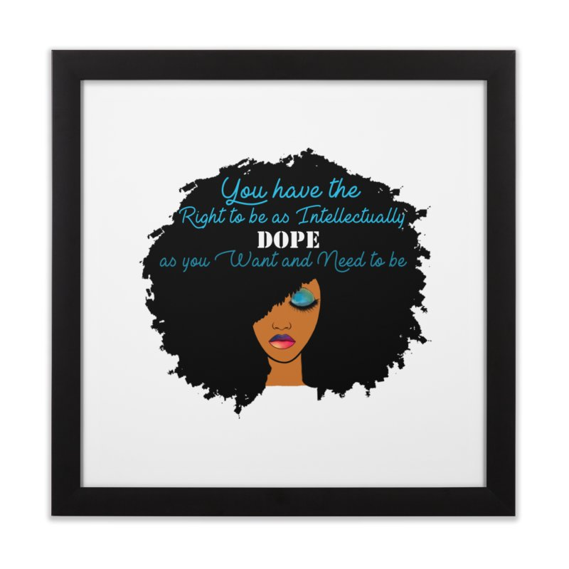 Intellectually DOPE Home Framed Fine Art Print by Victoria Parham's Sassy Quotes Shop