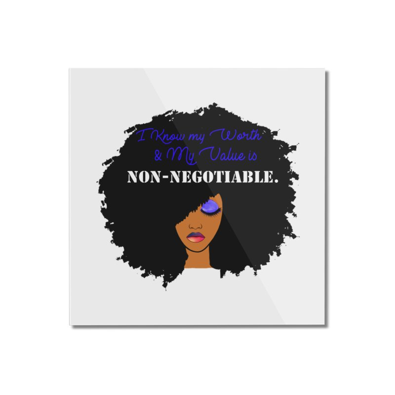 I Know my Value Home Mounted Acrylic Print by Victoria Parham's Sassy Quotes Shop
