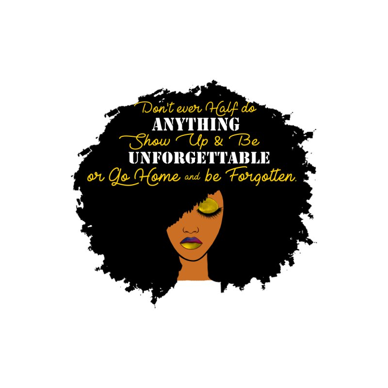 Be Unforgettable Women's Sweatshirt by Victoria Parham's Sassy Quotes Shop